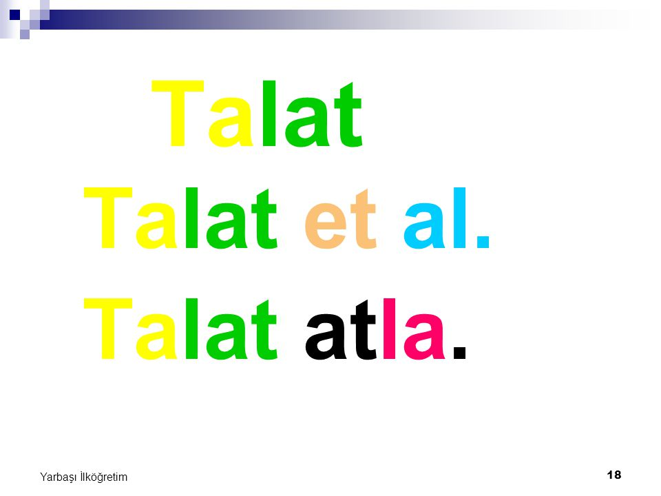 Talat Talat et al. Talat atla. Yarbaşı İlköğretim