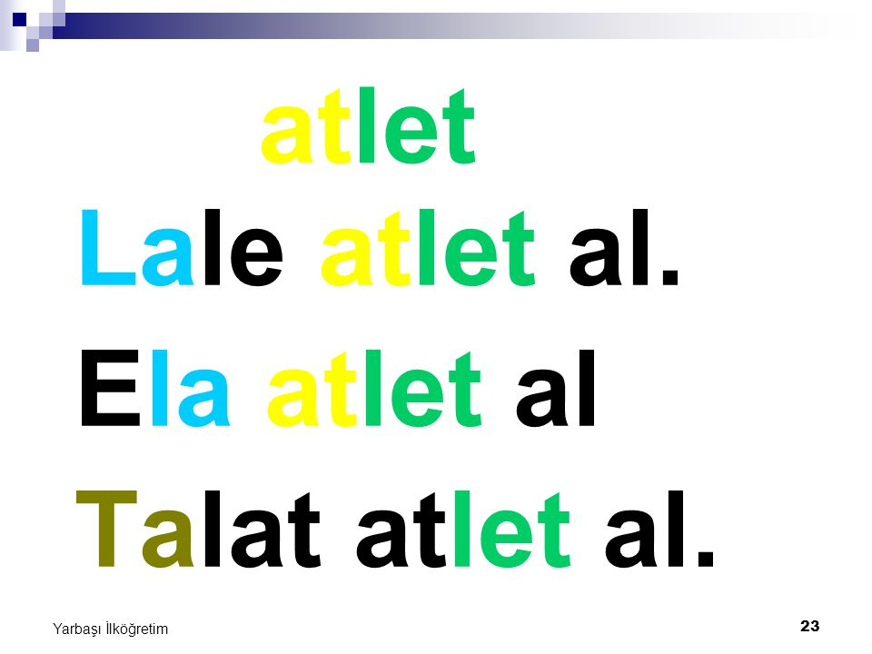 atlet Lale atlet al. Ela atlet al Talat atlet al. Yarbaşı İlköğretim