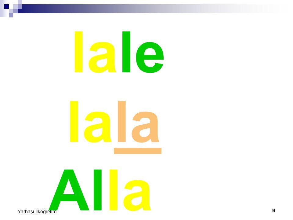 lale lala Alla Yarbaşı İlköğretim