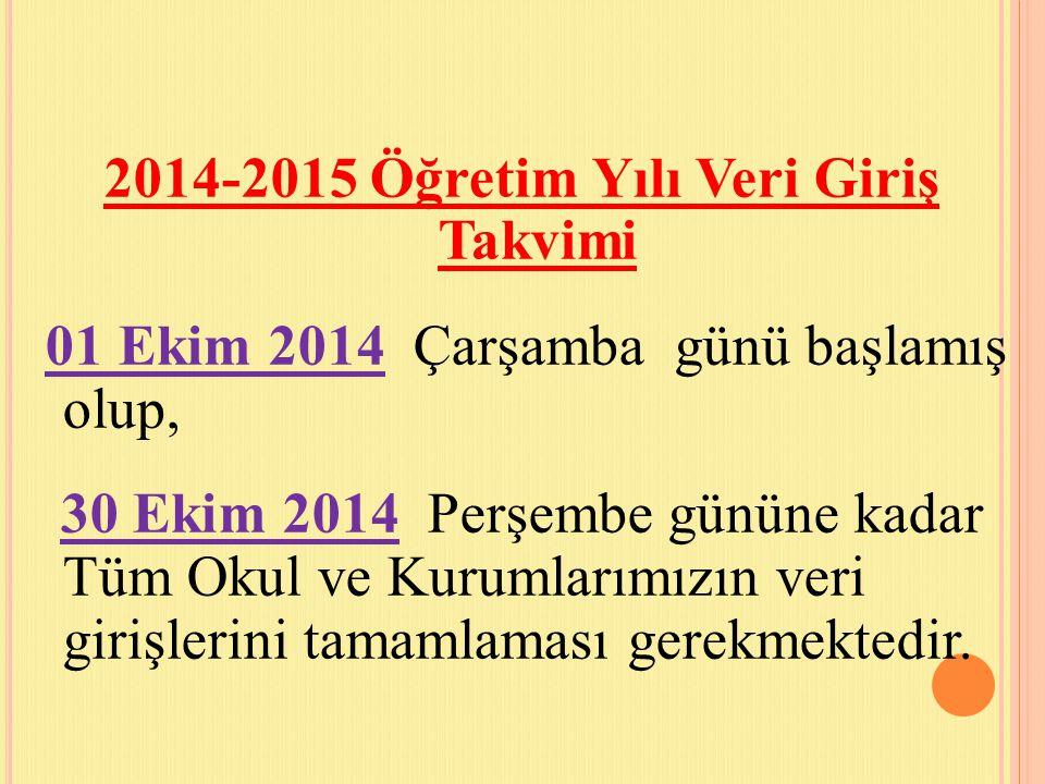2014-2015 Öğretim Yılı Veri Giriş Takvimi