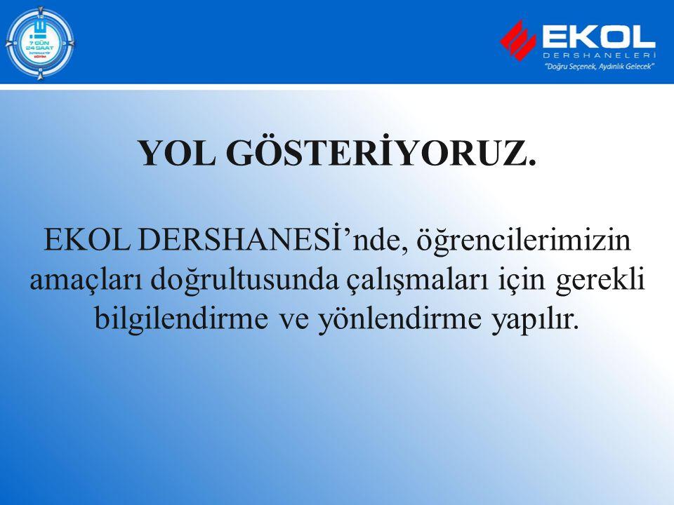 YOL GÖSTERİYORUZ.