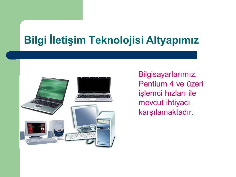 Bilgi İletişim Teknolojisi Altyapımız