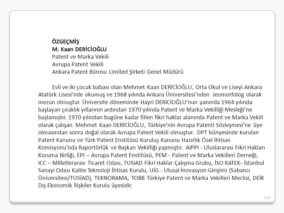 ÖZGEÇMİŞ M. Kaan DERİCİOĞLU. Patent ve Marka Vekili. Avrupa Patent Vekili. Ankara Patent Bürosu Limited Şirketi Genel Müdürü.