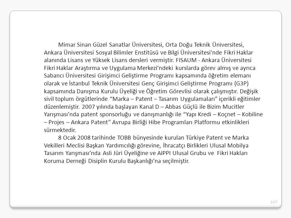Mimar Sinan Güzel Sanatlar Üniversitesi, Orta Doğu Teknik Üniversitesi, Ankara Üniversitesi Sosyal Bilimler Enstitüsü ve Bilgi Üniversitesi nde Fikri Haklar alanında Lisans ve Yüksek Lisans dersleri vermiştir. FISAUM - Ankara Üniversitesi Fikri Haklar Araştırma ve Uygulama Merkezi'ndeki kurslarda görev almış ve ayrıca Sabancı Üniversitesi Girişimci Geliştirme Programı kapsamında öğretim elemanı olarak ve İstanbul Teknik Üniversitesi Genç Girişimci Geliştirme Programı (G3P) kapsamında Danışma Kurulu Üyeliği ve Öğretim Görevlisi olarak çalışmıştır. Değişik sivil toplum örgütlerinde Marka – Patent – Tasarım Uygulamaları içerikli eğitimler düzenlemiştir. 2007 yılında başlayan Kanal D – Abbas Güçlü ile Bizim Mucitler Yarışması'nda patent sponsorluğu ve danışmanlığı ile Yapı Kredi – Koçnet – Kobiline – Projes – Ankara Patent Avrupa Birliği Hibe Programları Platformu etkinlikleri sürmektedir.