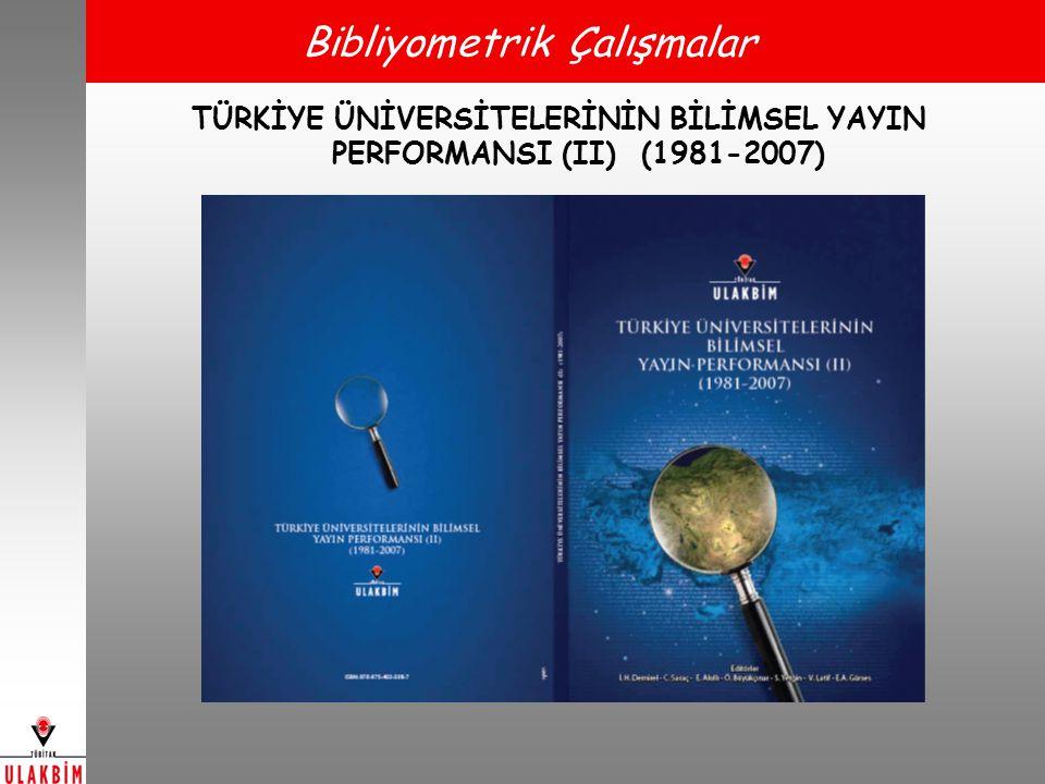 TÜRKİYE ÜNİVERSİTELERİNİN BİLİMSEL YAYIN PERFORMANSI (II) (1981-2007)