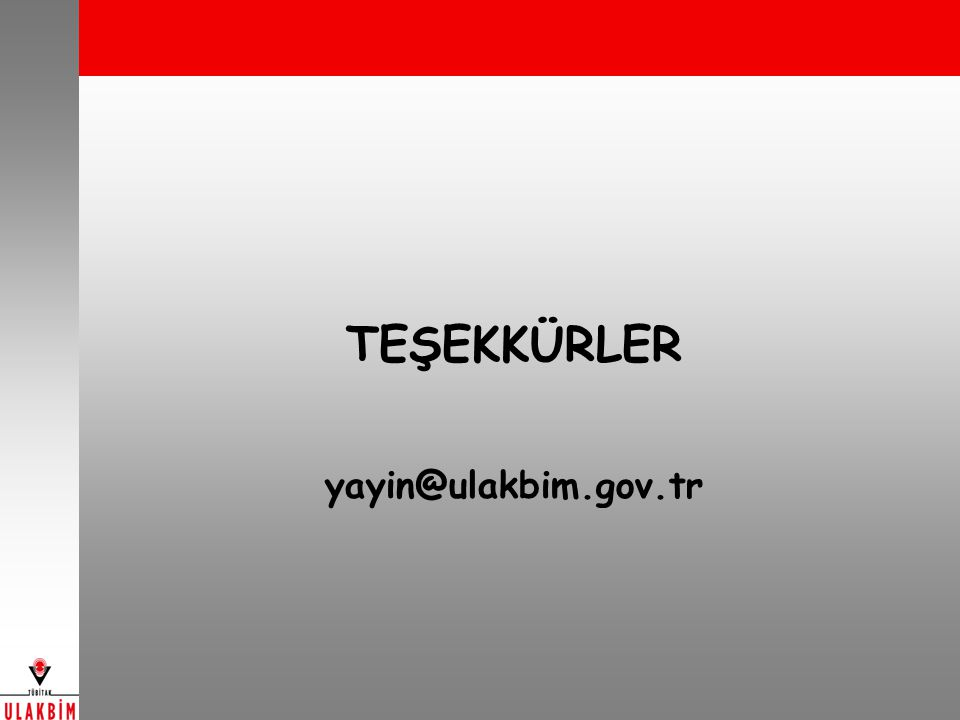 TEŞEKKÜRLER yayin@ulakbim.gov.tr