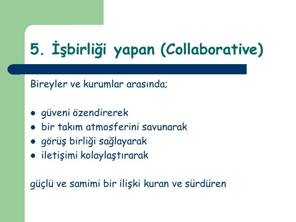 5. İşbirliği yapan (Collaborative)