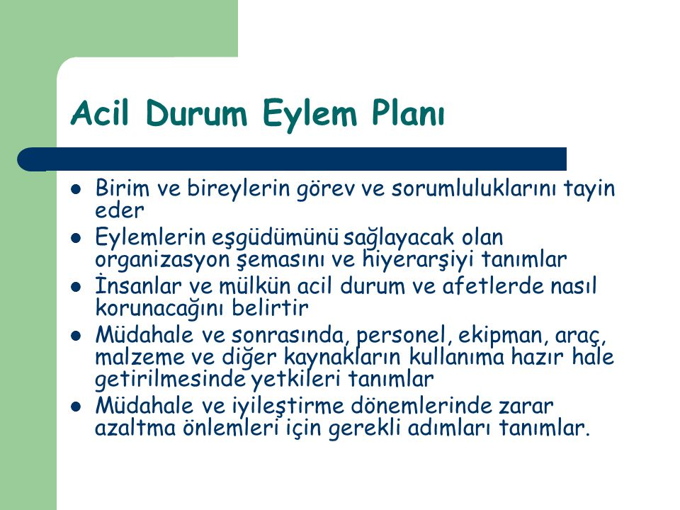 Acil Durum Eylem Planı Birim ve bireylerin görev ve sorumluluklarını tayin eder.