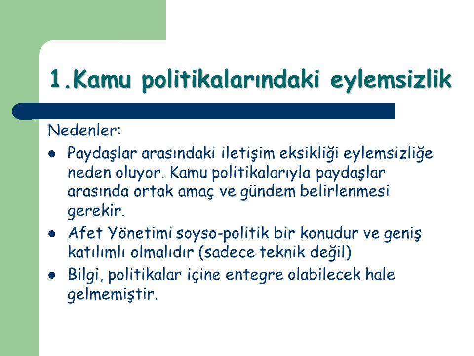 1.Kamu politikalarındaki eylemsizlik