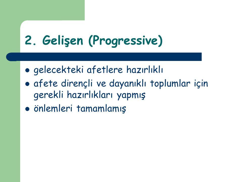 2. Gelişen (Progressive)