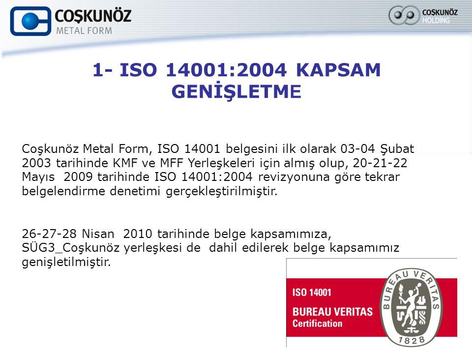1- ISO 14001:2004 KAPSAM GENİŞLETME