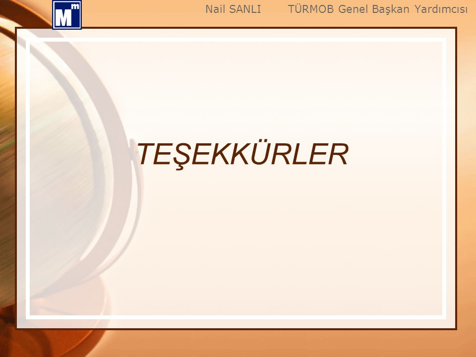 Nail SANLI TÜRMOB Genel Başkan Yardımcısı