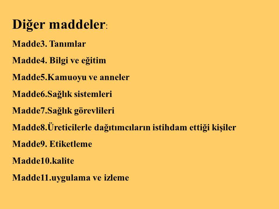 Diğer maddeler: Madde3. Tanımlar Madde4. Bilgi ve eğitim