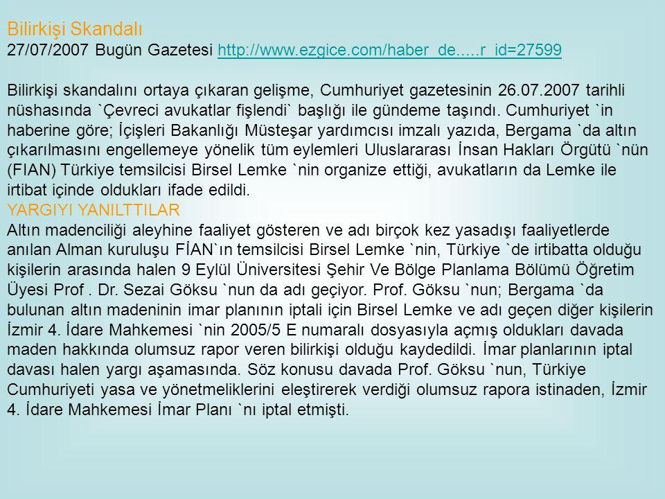 Bilirkişi Skandalı 27/07/2007 Bugün Gazetesi http://www. ezgice