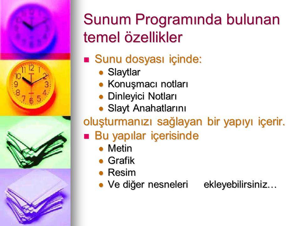 Sunum Programında bulunan temel özellikler