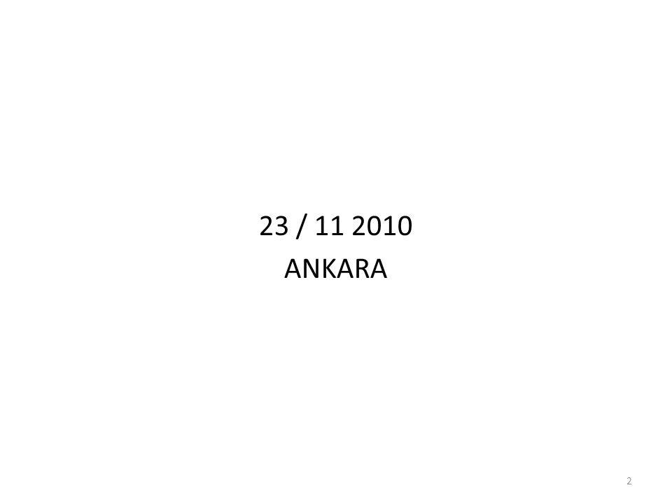 23 / 11 2010 ANKARA