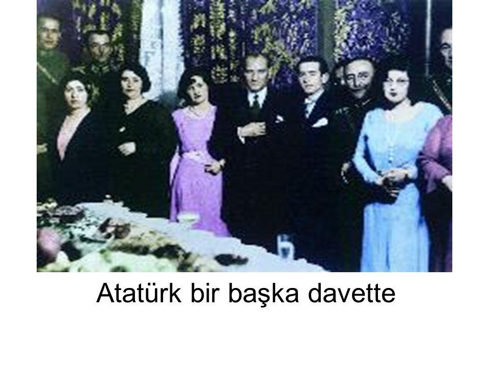 Atatürk bir başka davette