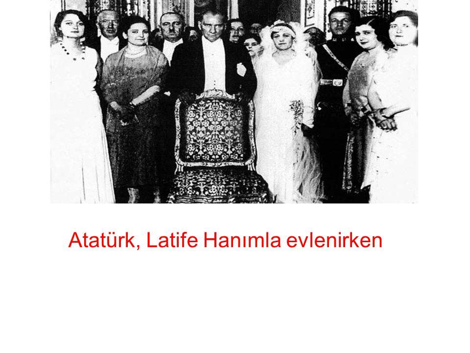 Atatürk, Latife Hanımla evlenirken
