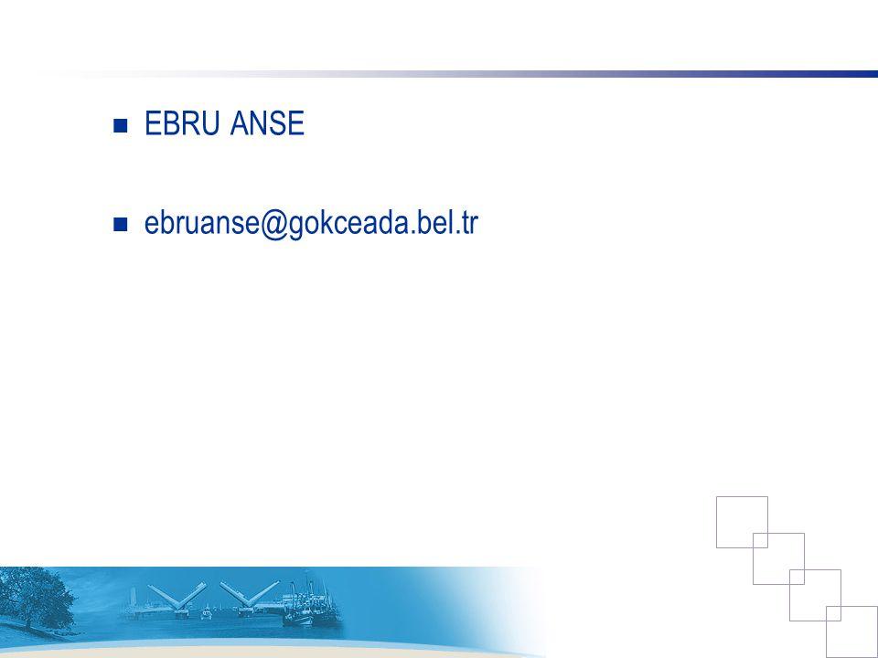 EBRU ANSE ebruanse@gokceada.bel.tr