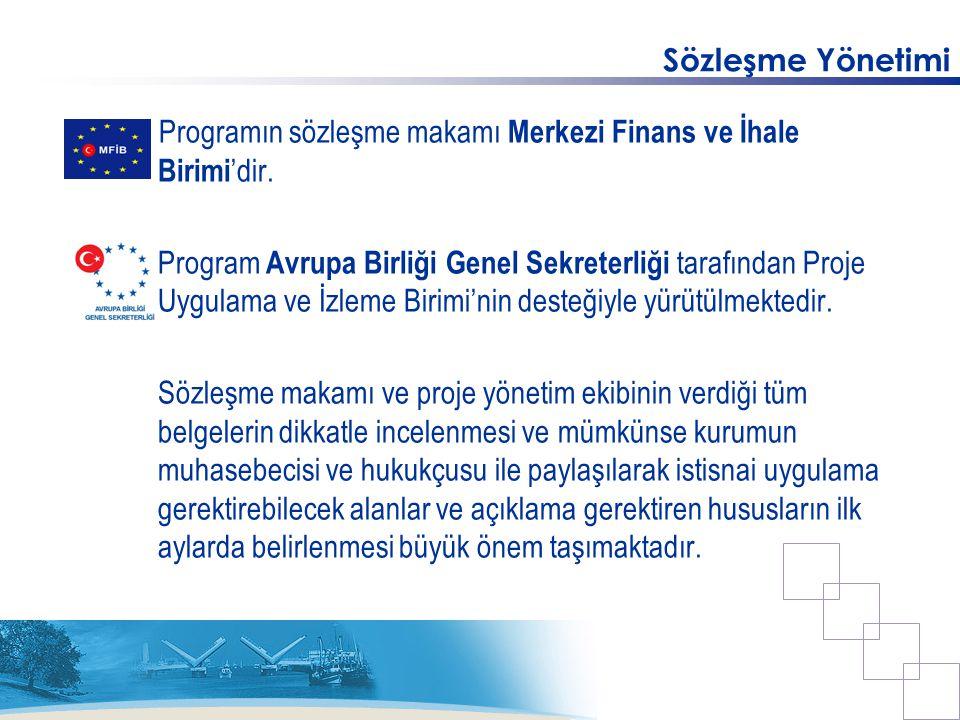 Sözleşme Yönetimi Programın sözleşme makamı Merkezi Finans ve İhale Birimi'dir.
