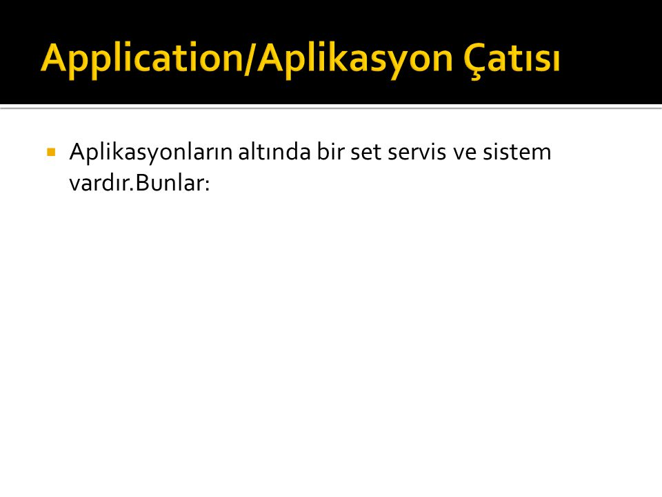 Application/Aplikasyon Çatısı