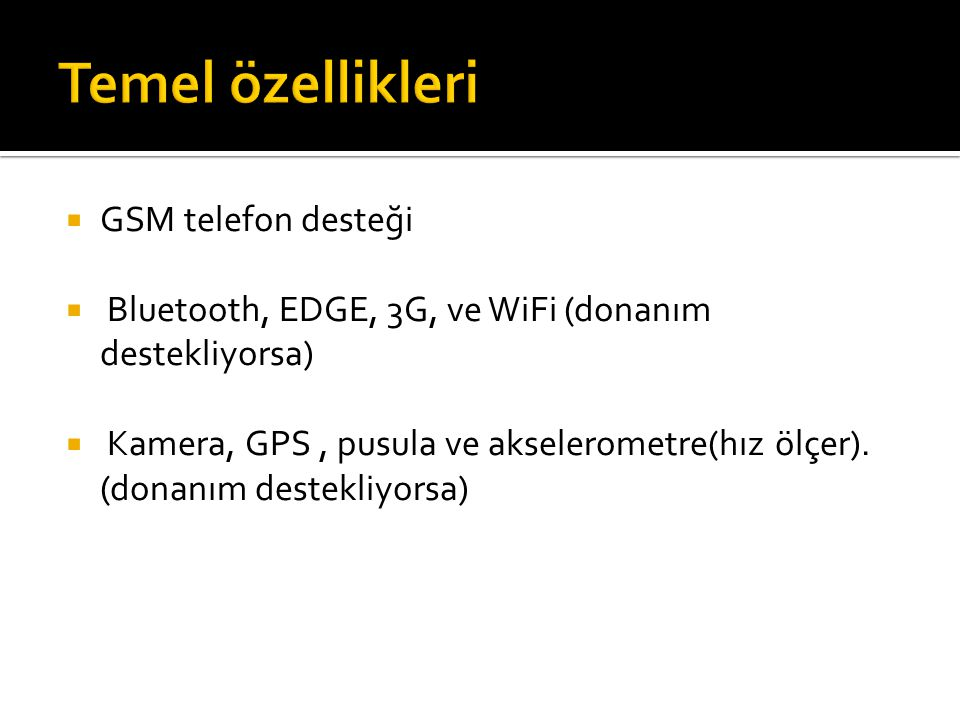 Temel özellikleri GSM telefon desteği