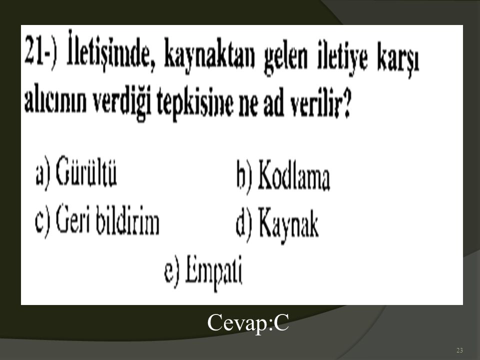 Cevap:C