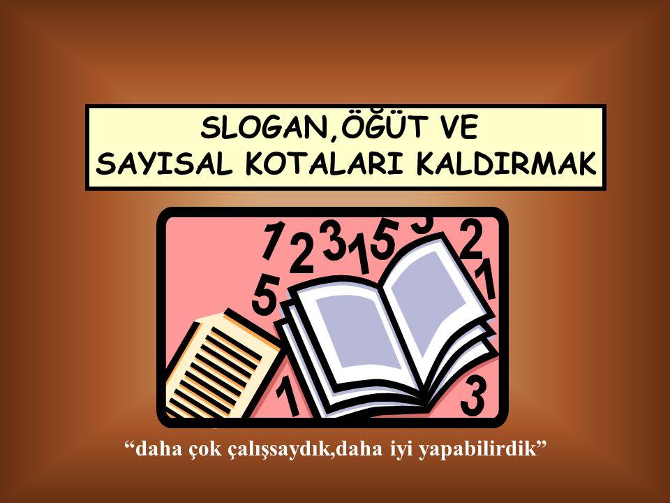 SAYISAL KOTALARI KALDIRMAK