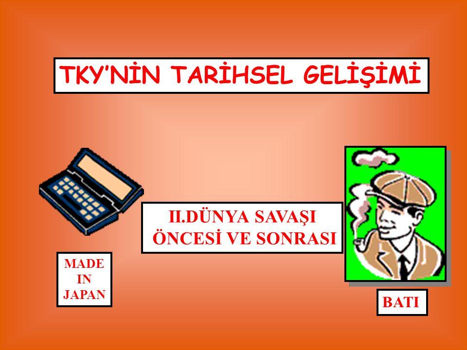 TKY'NİN TARİHSEL GELİŞİMİ