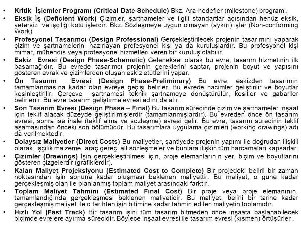 Kritik İşlemler Programı (Critical Date Schedule) Bkz