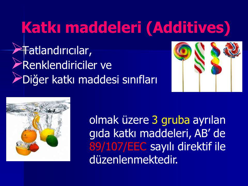 Katkı maddeleri (Additives)