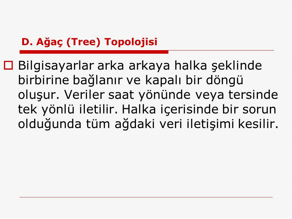 D. Ağaç (Tree) Topolojisi