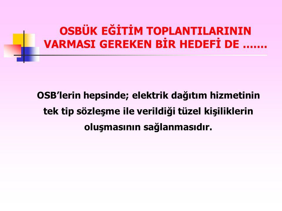 OSBÜK EĞİTİM TOPLANTILARININ VARMASI GEREKEN BİR HEDEFİ DE .......