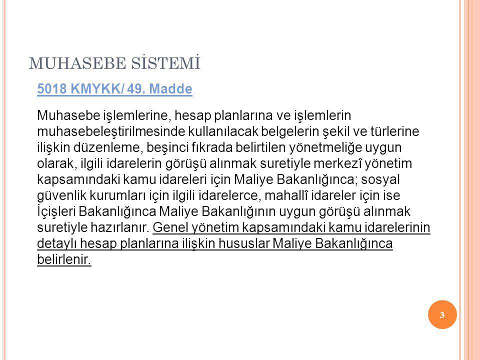 MUHASEBE SİSTEMİ 5018 KMYKK/ 49. Madde