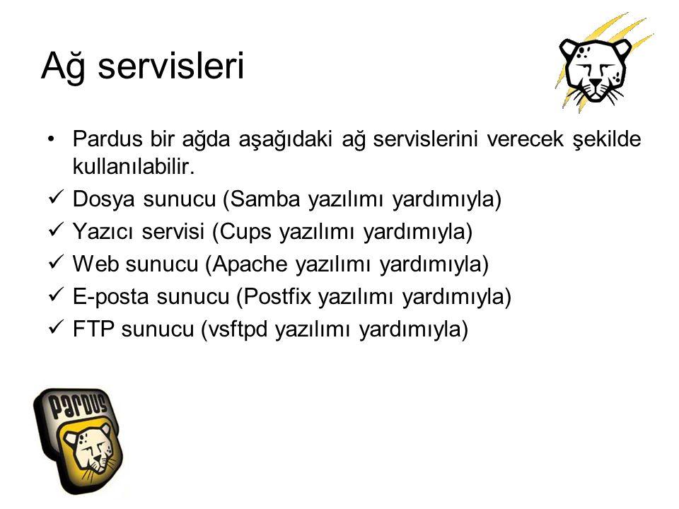Ağ servisleri Pardus bir ağda aşağıdaki ağ servislerini verecek şekilde kullanılabilir. Dosya sunucu (Samba yazılımı yardımıyla)