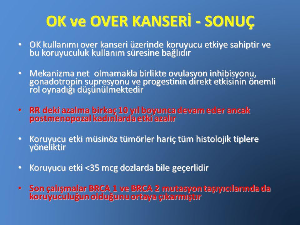 OK ve OVER KANSERİ - SONUÇ