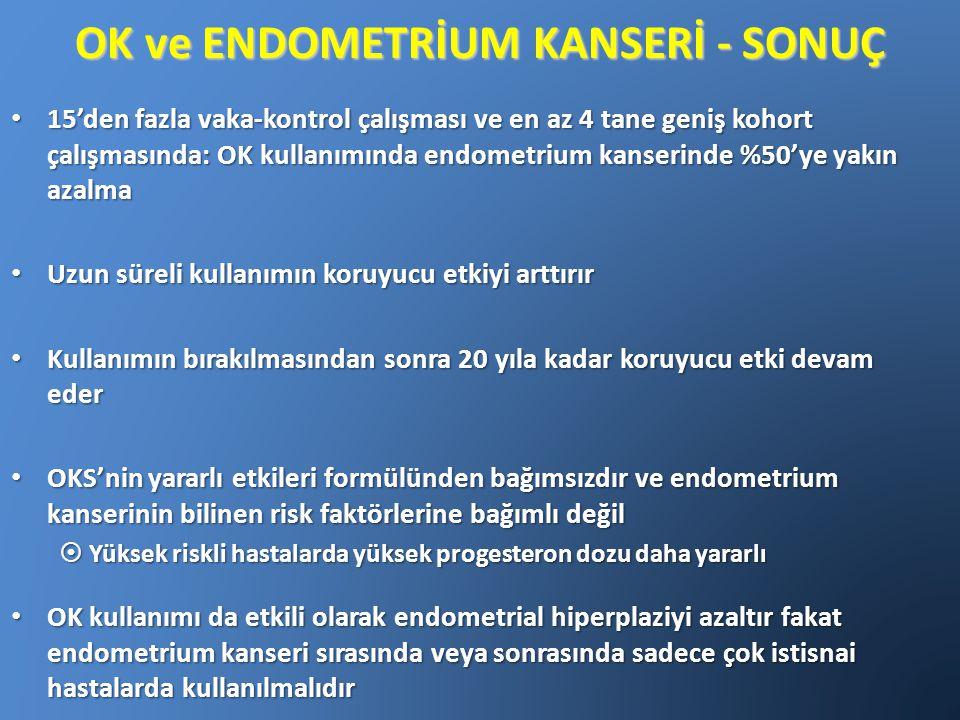 OK ve ENDOMETRİUM KANSERİ - SONUÇ
