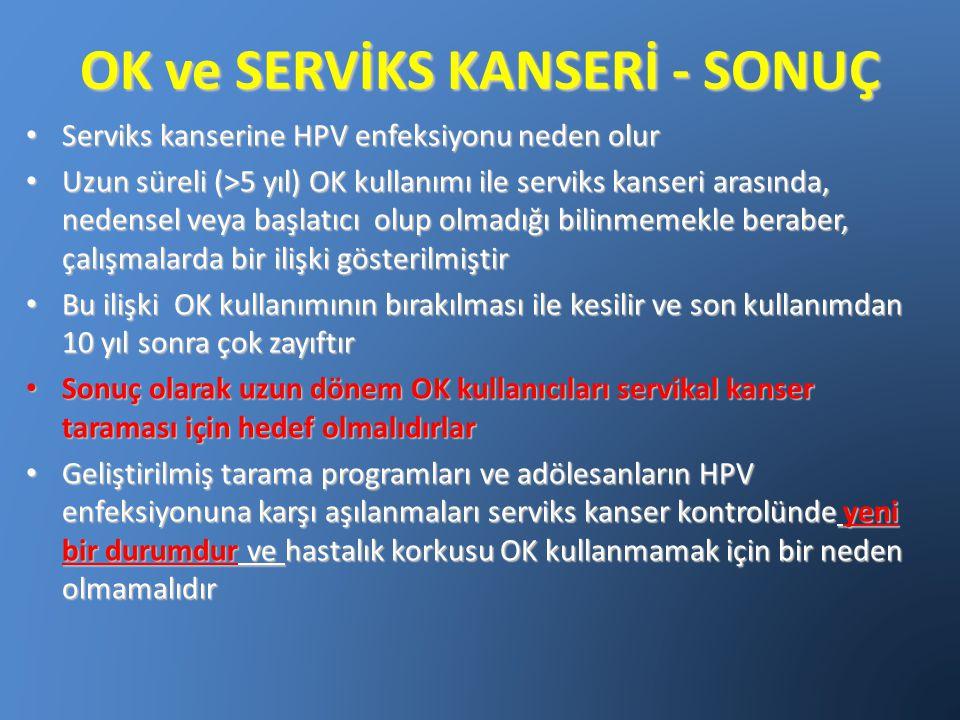 OK ve SERVİKS KANSERİ - SONUÇ