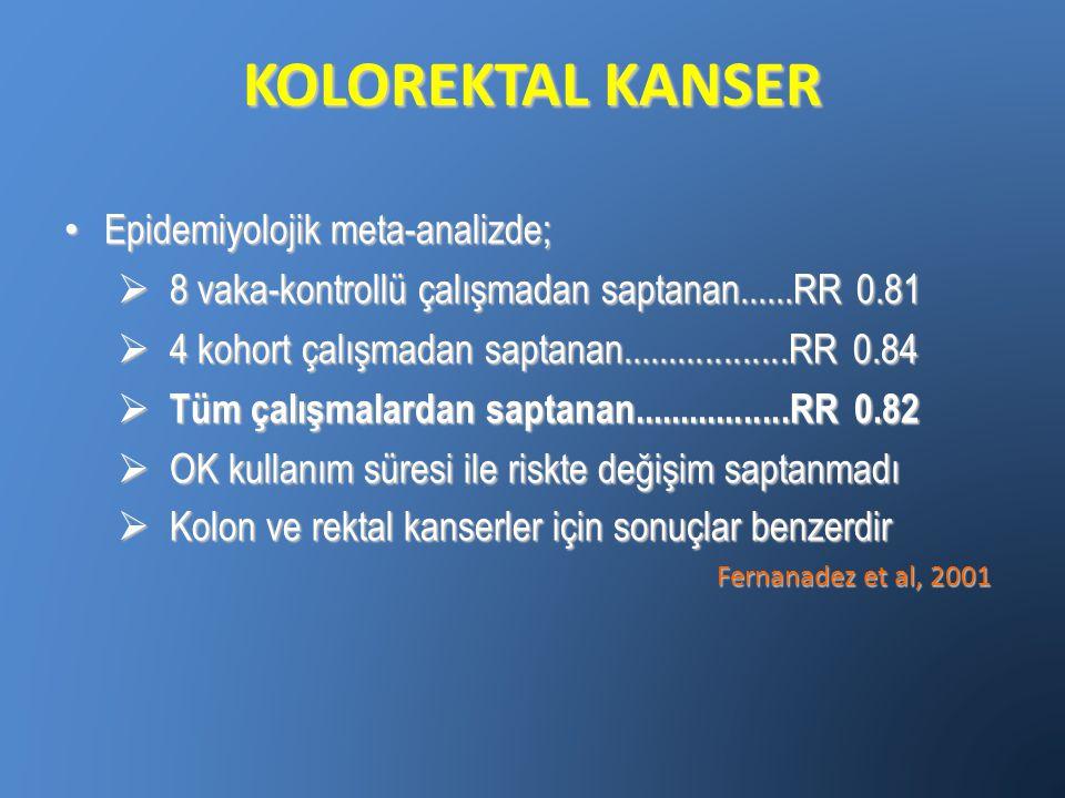 KOLOREKTAL KANSER Epidemiyolojik meta-analizde;