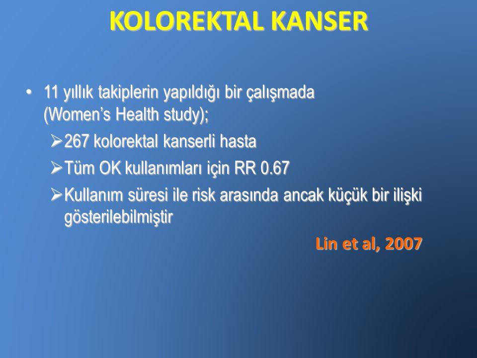KOLOREKTAL KANSER 11 yıllık takiplerin yapıldığı bir çalışmada (Women's Health study);