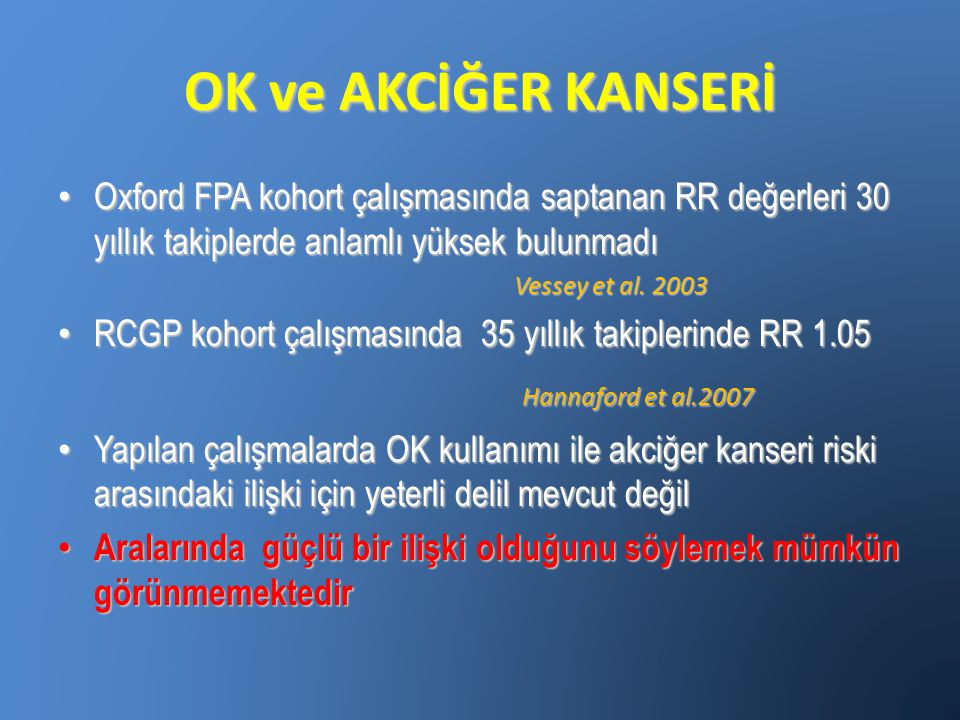 OK ve AKCİĞER KANSERİ Hannaford et al.2007