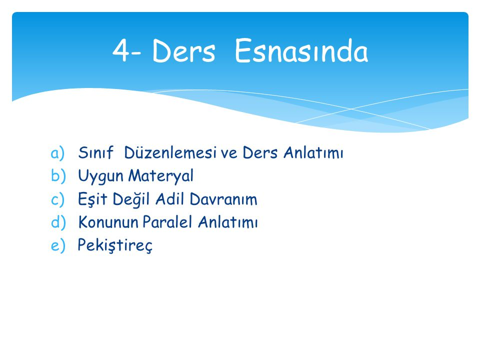4- Ders Esnasında Sınıf Düzenlemesi ve Ders Anlatımı Uygun Materyal