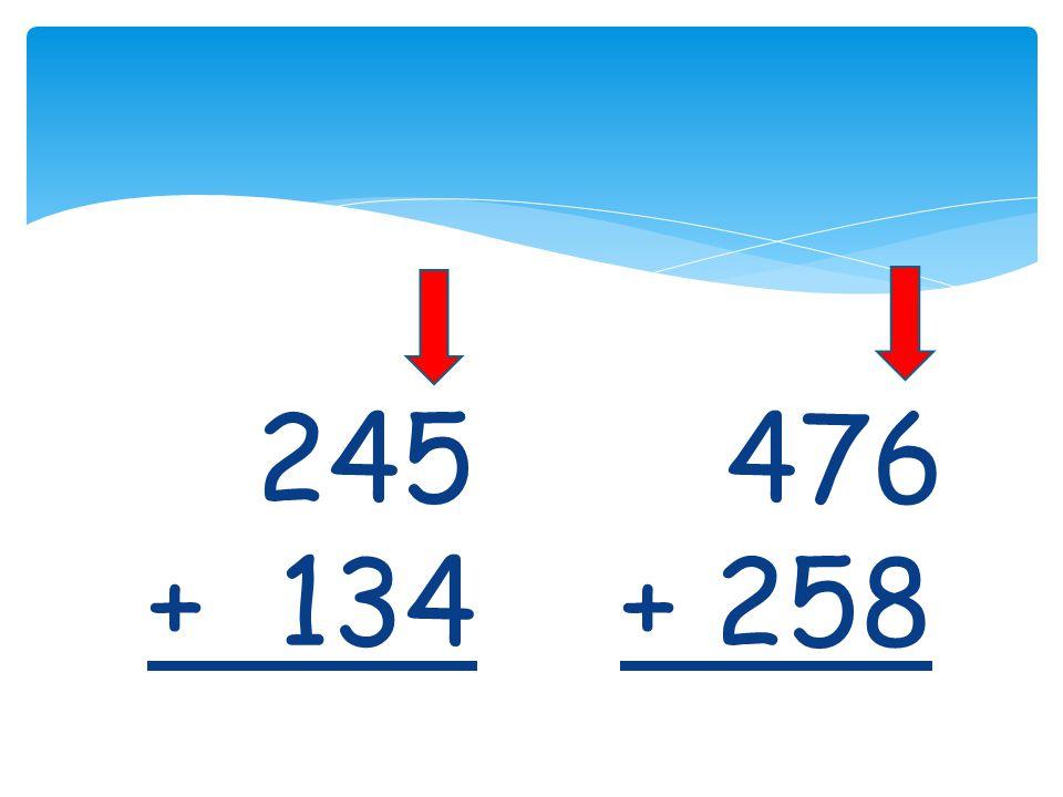 245 476 + 134 + 258