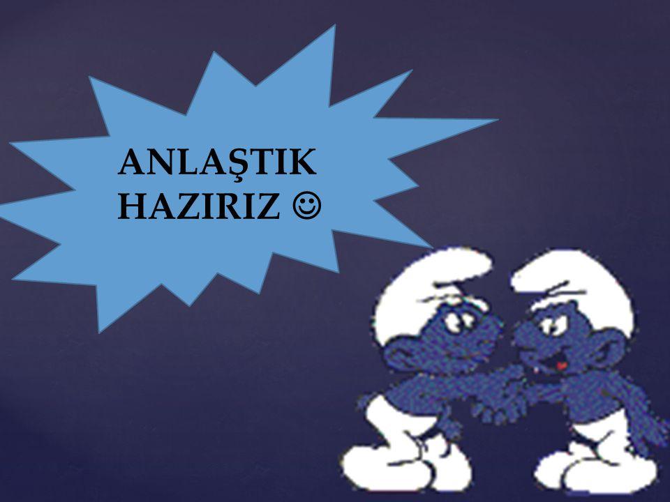 ANLAŞTIK HAZIRIZ 