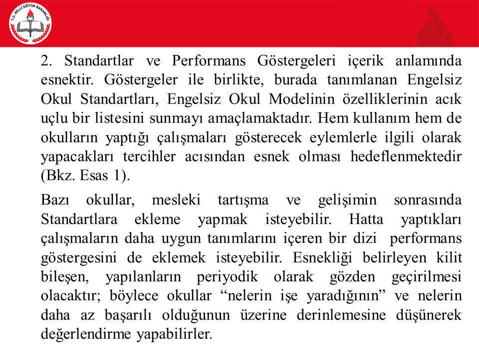 2. Standartlar ve Performans Göstergeleri içerik anlamında esnektir