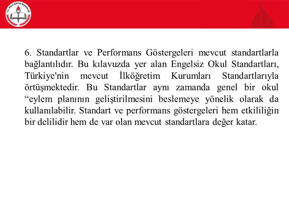 6. Standartlar ve Performans Göstergeleri mevcut standartlarla bağlantılıdır.