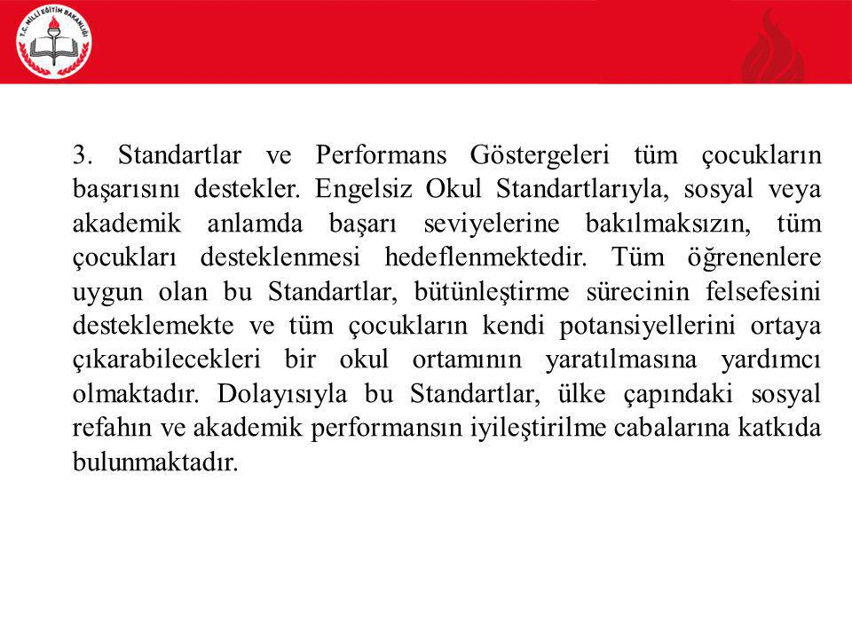3. Standartlar ve Performans Göstergeleri tüm çocukların başarısını destekler.