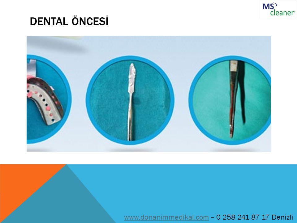DENTAL ÖNCESİ www.donanimmedikal.com – 0 258 241 87 17 Denizli