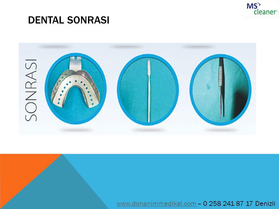 DENTAL SONRASI www.donanimmedikal.com – 0 258 241 87 17 Denizli