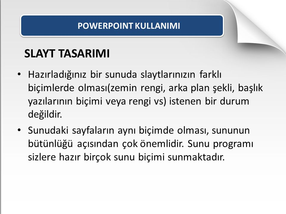 POWERPOINT KULLANIMI SLAYT TASARIMI.